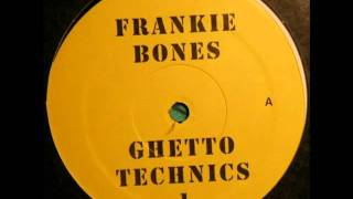 Frankie Bones - Ghetto Technics 1
