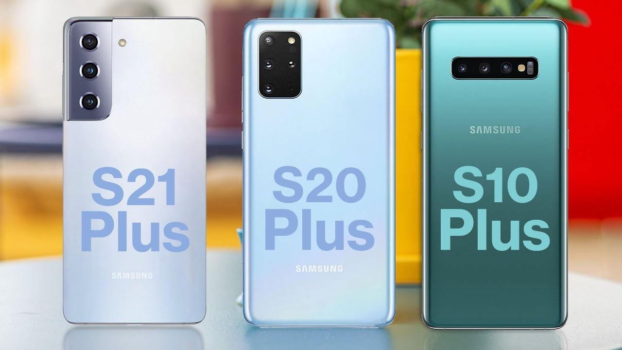 Samsung Galaxy S21 Plus Vs Galaxy S20 Plus Vs Galaxy S10 Plus Samsung Youtube