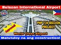 Construction of Bulacan International Airport Project tuloy na tuloy na! World Class Airport