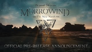 Beyond Skyrim: Morrowind - The New North ANNOUNCEMENT TRAILER