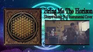 Bring Me The Horizon - Sleepwalking - Full Instrumental Cover!![Free DL]