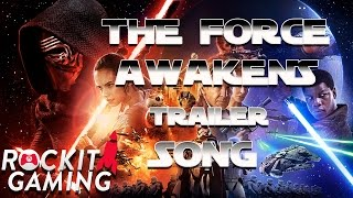"NEW STAR WARS TRAILER SONG ""Awaken Me Now"" ROCKIT GAMING"