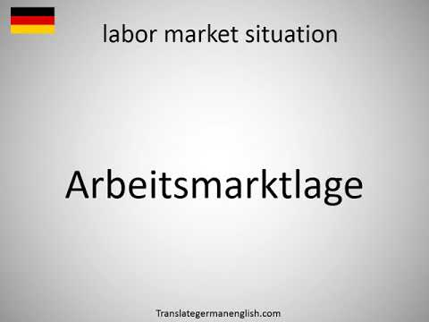 How to say labor market situation in German? Arbeitsmarktlage