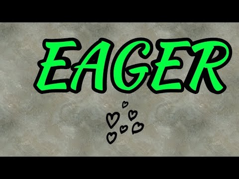 """""""EAGER"""" pronunciation and meaning in English & Hindi"""