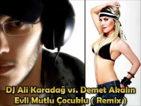 DJ Ali Karadağ vs.Demet Akalın - Evli Mutlu Çocuklu (Remix)