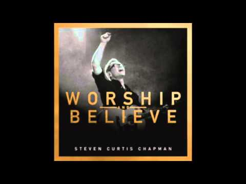 Steven Curtis Chapman-One True God ft.Chris Tomlin (Worship and Believe)