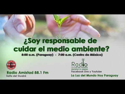 ¿Soy responsable de cuidar el medio ambiente?   La Luz del Mundo Paraguay   Radio La Luz del Mundo
