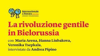La rivoluzione gentile in Bielorussia | Festival di Internazionale a Ferrara