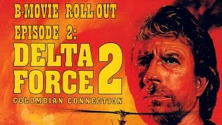 "B-Movie Roll-Out: ""Delta Force 2"" (1990)"