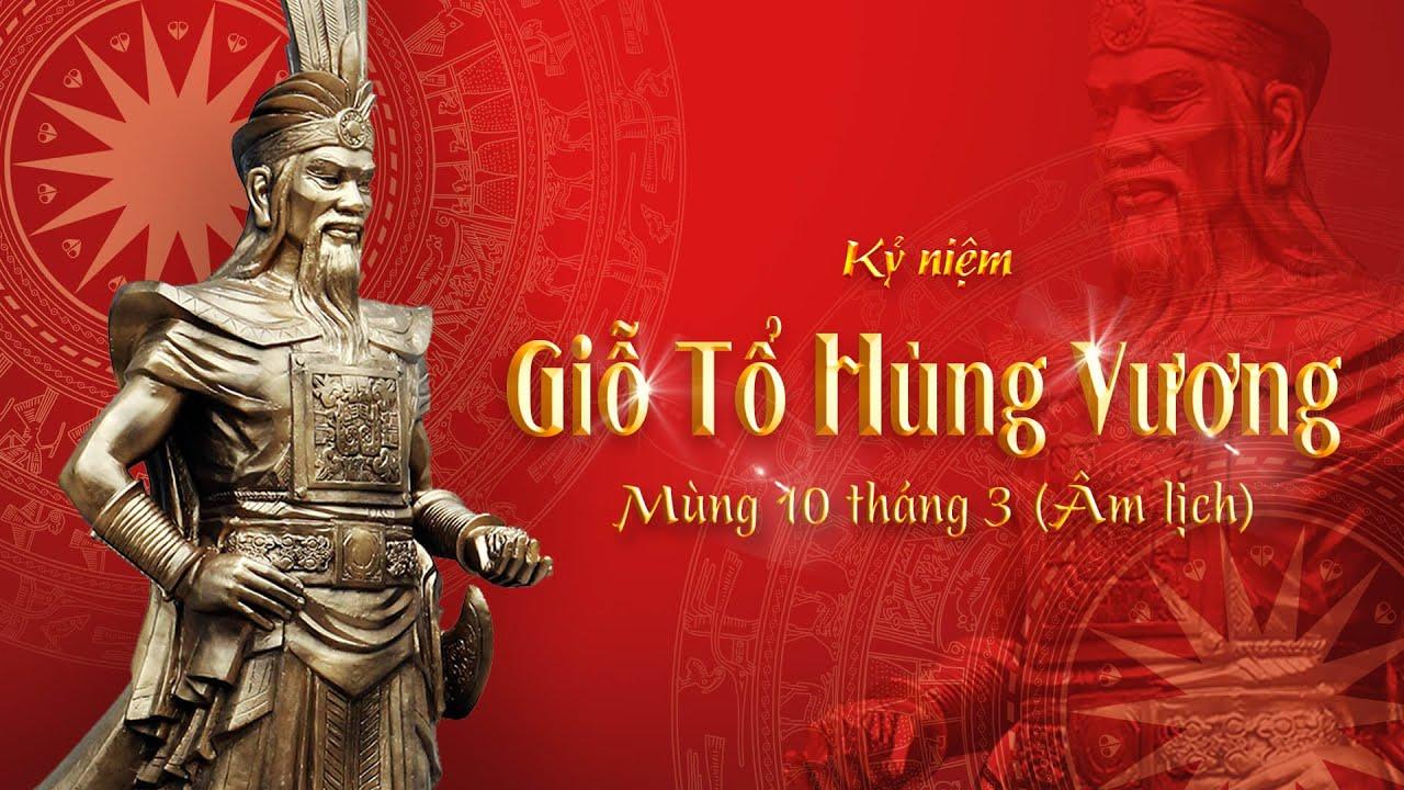 Kỷ niệm: Giỗ Tổ Hùng Vương – Mùng 10 tháng 3 (Âm lịch)