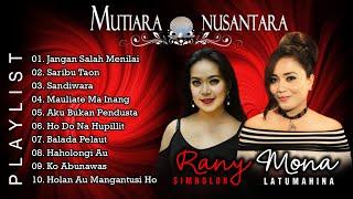 Rany Simbolon \\u0026 Mona Latumahina Mutiara Nusantara   Lagu Batak Terbaik   Full Album