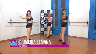 Baixar Primeira Semana  - Oz Bambaz    Coreografia   Choreography   Abalô Dance