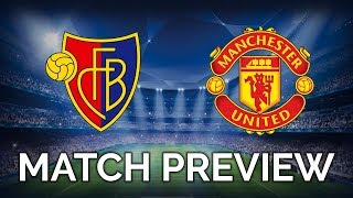 FC BASEL vs MANCHESTER UNITED | UEFA CHAMPIONS LEAGUE | LIVE MATCH PREVIEW