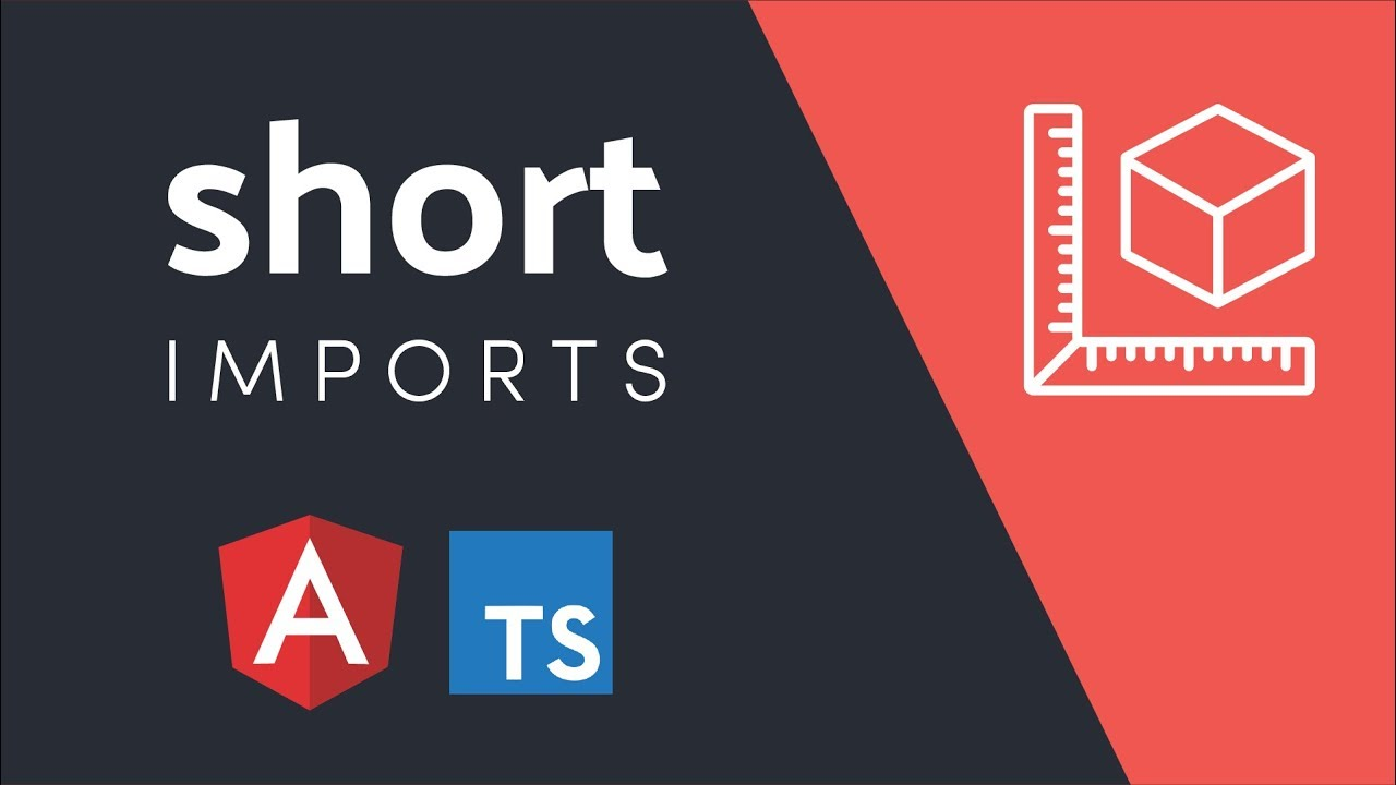 Shorten TypeScript Imports in an Angular Project | AngularFirebase