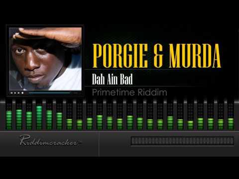 Porgie & Murda - Dah Ain Bad (Primetime Riddim) [Soca 2015] [HD]
