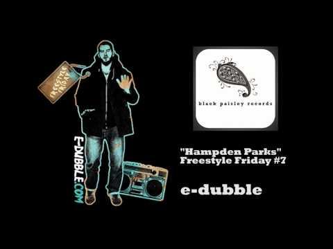 e-dubble - Hampden Parks (Freestyle Friday #7)