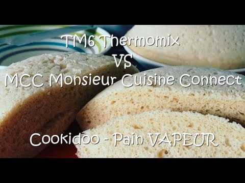 pain-vapeur-tm6-thermomix-vs-mcc-monsieur-cuisine-connect