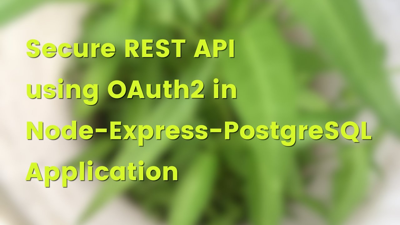 REST API Security with Node, Express, PostgreSQL, Sequelize and Oauth2