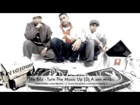 The Bilz - Turn The Music Up - Dj A.Sen Remix