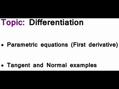 Differentiation - Parametric equations (Finding the First Derivative and Tangent & Normal examples)