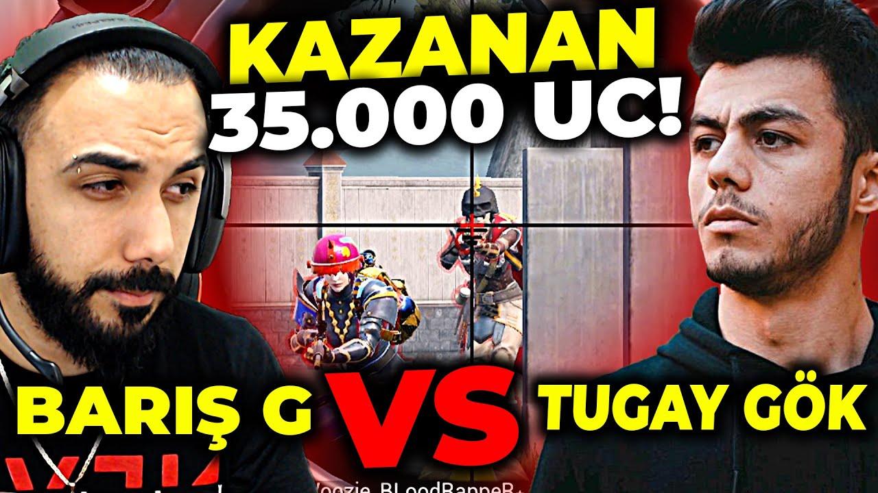 35.000 UC'SİNE BÜYÜK VS!! TUGAY GÖK VS BARIŞ G!! KİM ALACAK? | PUBG MOBILE
