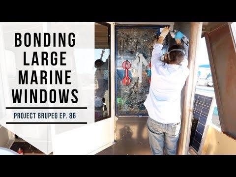 Installing Large Marine Windows - Project Brupeg Ep. 86