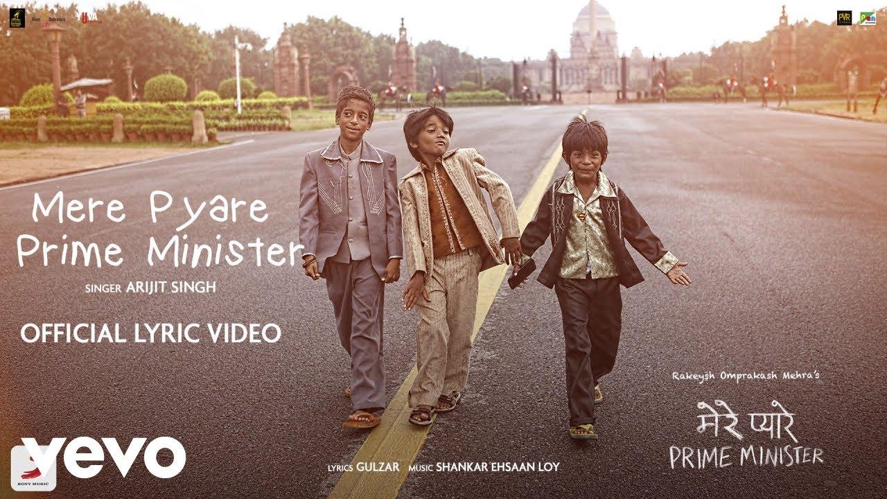 Mere Pyare Prime Minister - Arijijt Singh |Lyric Video |  Shankar Ehsaan Loy| Gulzar
