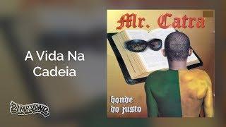 Mr. Catra - A Vida na Cadeia - Bonde do Justo