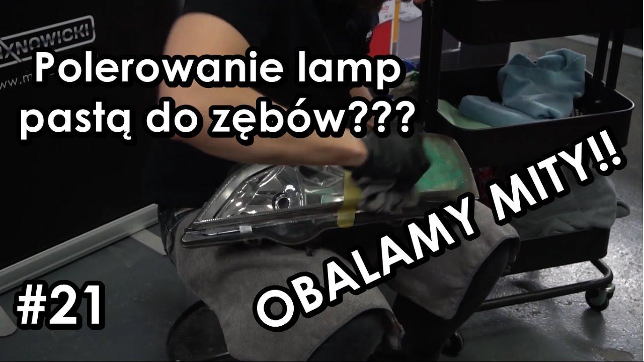Polerowanie Lamp Pastą Do Zębów Obalamy Mity 21 Specjalny