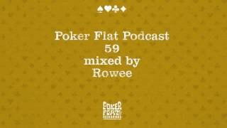Poker Flat Podcast 59 mixed by Rowee