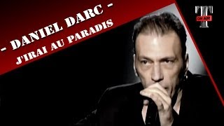 "Daniel Darc ""J'Irai Au Paradis"" ( Taratata Fevrier 2008)"