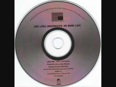 God Lives Underwater - No More Love (Rock Mix)