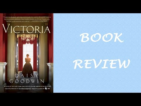 Book Review: Victoria By Daisy Goodwin