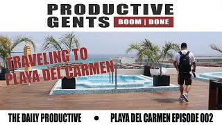 The Daily Productive: Traveling to Playa Del Carmen