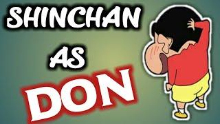 Shin Chan As Don | Don Spoof Ft Shinchan