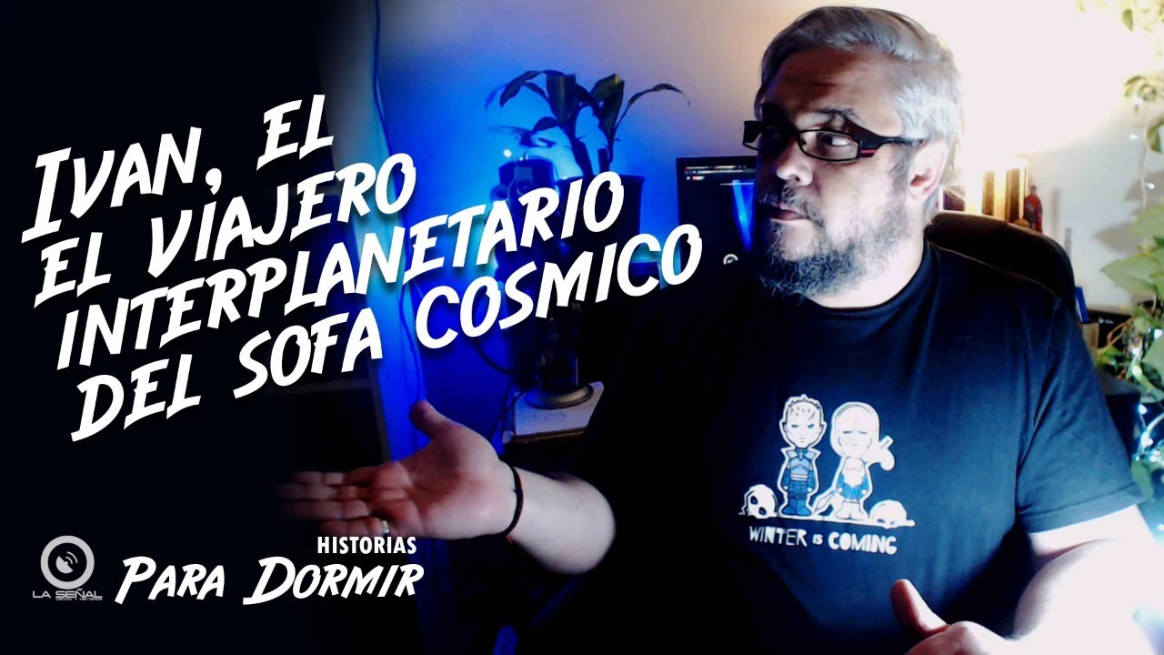 IVÁN: EL #VIAJERO #INTERPLANETARIO DEL SOFA | #HISTORIAS PARA DORMIR 56 #EXTRATERRESTRES #OVNI