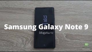 Review Samsung Galaxy Note 9 - Mai mult decat un smartphone