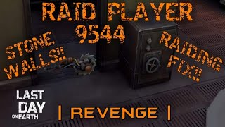 REVENGE RAID!! | RAID PLAYER 9544 | Last Day On Earth Survival V1.8.7