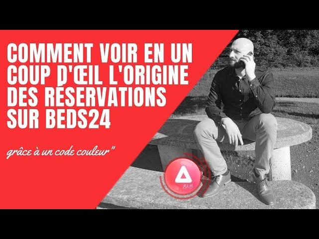 Astuce: comment voir en un coup d'œil l'origine des réservations sur BEDS24 grâce à un code couleur