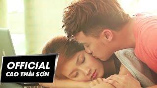 Cao Thái Sơn - Giấc Mơ Không Phải Anh (Official MV)