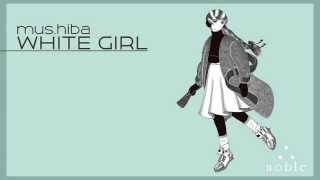 "mus.hiba ""White Girl"" Trailer"