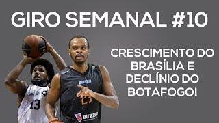 GIRO SEMANAL #10 - BRASÍLIA EM ASCENSÃO E BOTAFOGO EM DECLÍNIO