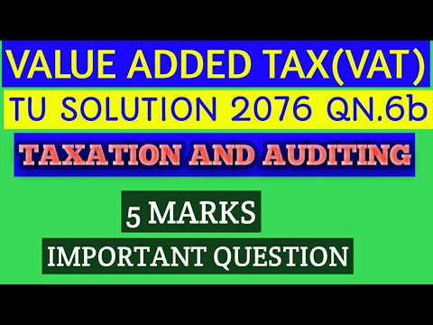 VALUE ADDED TAX(VAT) TU SOLUTION 2076 Q.No.6.b TAXATION \u0026 AUDITING BBS 3rd YEAR