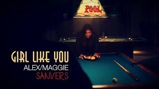 Girl Like You | Alex/Maggie | Sanvers