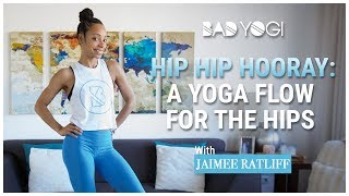 Hip Hip Hooray: A Yoga Flow for the Hips