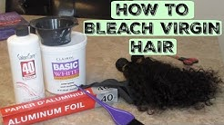 HOW TO BLEACH VIRGIN HAIR