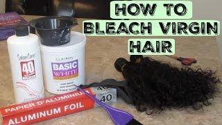 HOW TO BLEACH VIRGIN HAIR