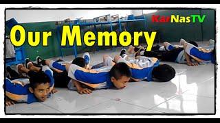 Our Memory | Kenangan Di Sekolah