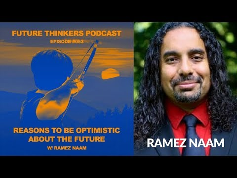 FTP053: Ramez Naam - Reasons To Be Optimistic About the Future