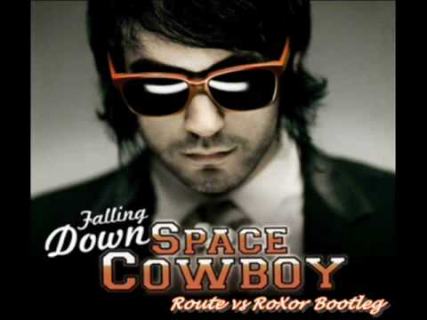 Space Cowboy feat Chelsea  Falling Down Route vs Roxor Bootleg Mix